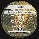 Overdub Once In A Lifetime E.P.