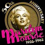 Marilyn Monroe 50th Anniversary 1926-1962