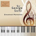 Sir Georg Solti Greatest Moments