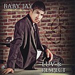 Baby Jay Luv & Respect