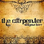 Wayne Kerr The Carpenter - Single