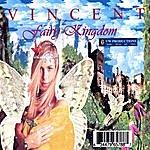 Vincent Fairy Kingdom