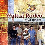Watusi Rodeo What Tha Hay