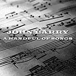 John Barry A Handful Of Songs