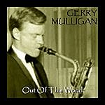 Gerry Mulligan Out Of This World