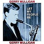 Gerry Mulligan Let My People Be