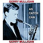 Gerry Mulligan As Catch Can