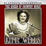 Kitty Wells The Queen Of Country Music: Kitty Wells