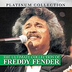 Freddy Fender The Ultimate Collection Of Freddy Fender