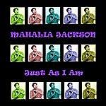 Mahalia Jackson Just As I Am