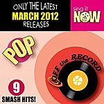 Off The Record March 2012 Pop Smash Hits