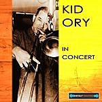 Kid Ory Kid Ory In Concert Remastered