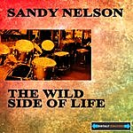 Sandy Nelson The Wild Side Of Life