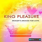 King Pleasure Moody's Mood For Love Remastered