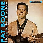 Pat Boone I Love To Tell The Story