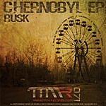 Rusk Chernobyl Ep