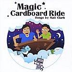 Matt Clark Magic Cardboard Ride