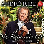 André Rieu You Raise Me Up - Songs For Mum
