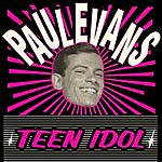Paul Evans Teen Idol