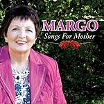 Margo Songs For Mother
