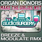 Organ Donors Make The Girlies Wet