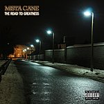 Mista Cane The Road To Greatness