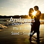 Andrews Dance With Me In The Sand - Single