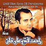 Rahat Fateh Ali Khan Mahi Bina Kyon DIL Parchawan Vol. 35