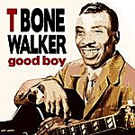 T-Bone Walker Good Boy