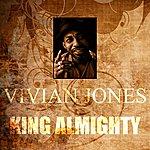 Vivian Jones King Almighty