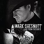 Mark Chesnutt Live From The Big D