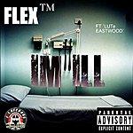 Flex I'm ILL