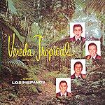 Los Hispanos Vereda Tropical