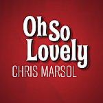 Chris Marsol Oh So Lovely - Single