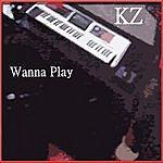 KZ Wanna Play