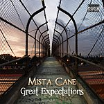 Mista Cane Great Expectations