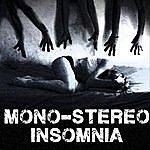Monostereo Insomnia
