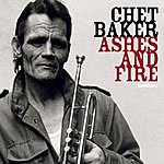 Chet Baker Ashes And Fire