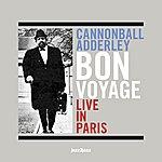 Cannonball Adderley Bon Voyage - Live In Paris