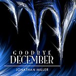 Jonathan Miller Goodbye December - Single