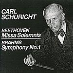 "Carl Schuricht Beethoven: Mass In D Major, Op. 123, ""Missa Solemnis"" - Brahms: Symphony No. 1"