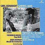 Carl Schuricht Saab: Symphony No. 1 - Delius: Sea Drift - Stephan: Music For Orchestra (1942-1997)