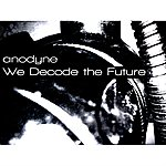 Anodyne We Decode The Future