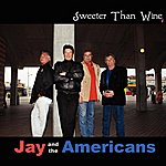 Jay & The Americans Sweeter Than Wine