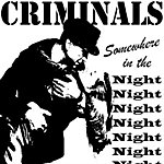 The Criminals Somewhere In The Night - Single