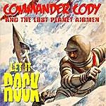 Commander Cody Let It Rock