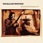 The Bellamy Brothers Greatest Hits, Vol. 3