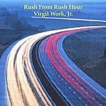 Virgil Work, Jr. Rush From Rush Hour
