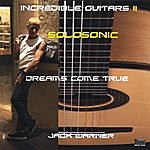 Jack Warner Incredible Guitars II-Dreams Come True-Solosonic