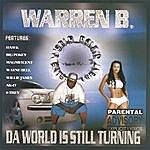 Warren B. Da World Is Still Turning